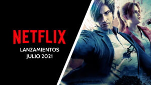 Netflix julio 2021 Impulsogeek
