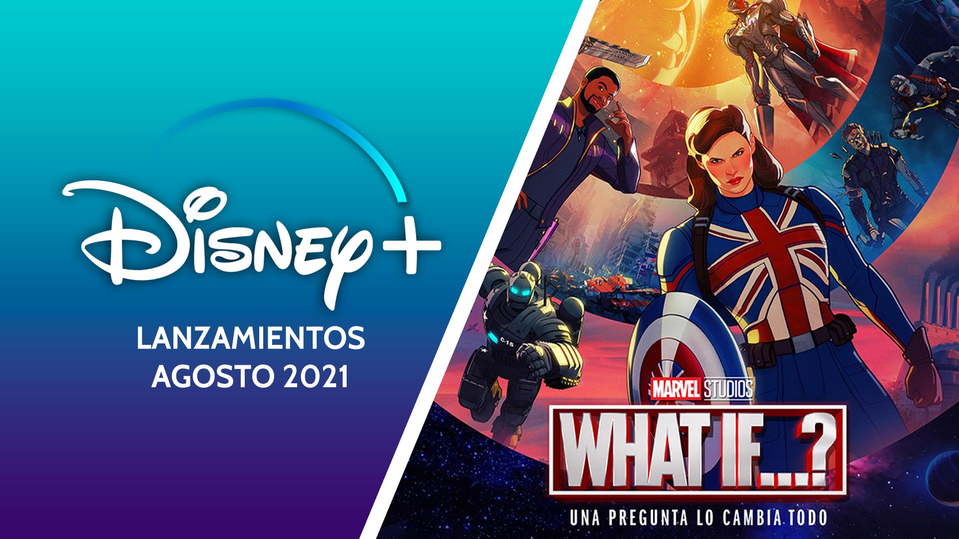 Lanzamientos Disney+ agosto 2021 ImpulsoGeek