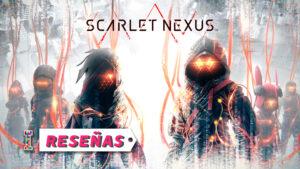 Review Scarlet Nexus ImpulsoGeek_f