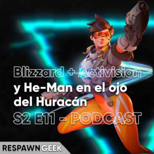 Blizzard + Activision y He-Man en el ojo del Huracán