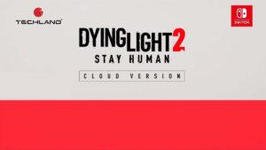 Dying Light 2 en Nintendo Switch